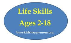 Life Skills - what kids should be able to do for themselves by age. Great list to reference