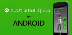 La aplicación del Xbox SmartGlass ya está disponible para Android en Google Play, aunque de momento, sólo para smartphones con Android 4.0 o posterior.