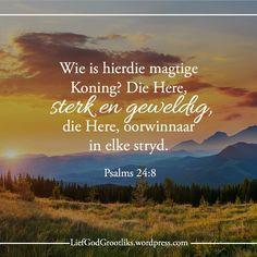 God is in beheer van alles. Hy is sterk en magtig. Thy Word, God Loves You, Afrikaans, Jesus Quotes, Bible Scriptures, Gods Love, Psalms, Prayers, Spirituality