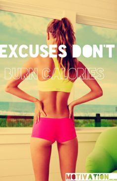 Excuses Dont Burn Calories Pictures, Photos, and Images for Facebook, Tumblr, Pinterest, and Twitter