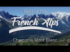 Best of the French Alps | French Alps Hiking | Chamonix
