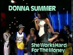 """Donna Summers """"She Works Hard for the Money"""""""