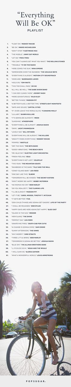 A recent Reddit thread compiled the perfect list of songs that say, in one way or another, that everything will be OK. This playlist will make you smile and remind you that whatever is going on, it too shall pass.