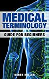 Free Kindle Book -   Medical Terminology: Guide for Beginners