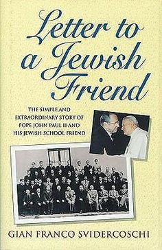 Letter TO A Jewish Friend THE Simple AND Extraordinary Story OF Pope John Paul | eBay