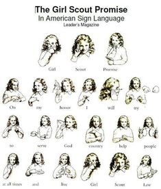 Girl Scout Promise in American Sign Language Even if you aren't a Girl Scout, you can still learn the separate words! I remember the Girl Scout days! Boy Scouts, Girl Scout Law, Daisy Girl Scouts, Girl Scout Leader, Girl Scout Daisies, Girl Scout Songs, Brownie Girl Scouts, Girl Scout Cookies, Girl Scout Promise