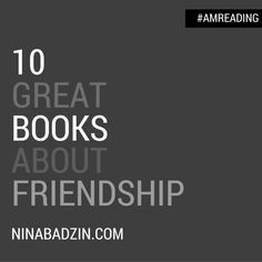 my favorite books about #friendship with some great #quotes