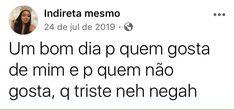 Memes Status, Haha, Mood, How To Make, Stuff Stuff, Portuguese Quotes, Sad Sayings, Humor, Ha Ha
