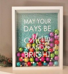 17 creative classy diy christmas table decoration ideas shadow box frame with scrapbook paper small colored ornaments vinyl saying may your days be merry and bright solutioingenieria Images