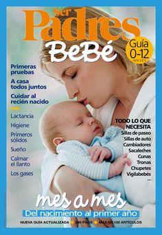 Revista SER PADRES #Bebé. Del nacimiento al primer año. #Lactancia, #higiene, #sueño... todo lo que necesitas saber.
