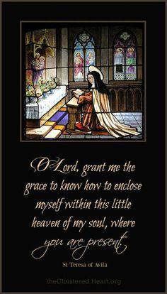 The Cloistered Heart: Within This Heaven of My Soul Catholic Quotes, Catholic Prayers, Catholic Saints, Religious Quotes, Roman Catholic, St Theresa Of Avila, Saint Quotes, Santa Teresa, Blessed Mother