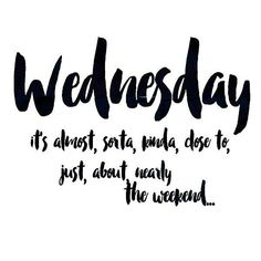 #WednesdayWisdom #Wednesday2016 #Wednesdayplans #wednesdayTravel #Wednesday2017