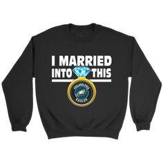 5bc71975 NFL - I Married Into This Philadelphia Eagles Football Sweatshirt-T-shirt -Crewneck