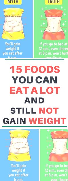 http://asweat.com/15-foods-you-can-eat-a-lot-and-still-not-gain-weight/  15 Foods You Can Eat a Lot and Still Not Gain Weightt.. Read this carefully!!