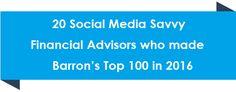 20 social media savvy advisors who made Barron's Top 100 in 2016 > http://blog.investmentpal.com/barrons-top-100-social-media-savvy/