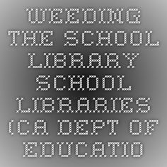 Weeding the School Library - School Libraries (CA Dept of Education) - weedingbrochure. Higher Ed Jobs, Teacher Librarian, Student Engagement, Media Center, Learning Resources, Professional Development, Higher Education, Syllabus Ideas, Elementary Schools