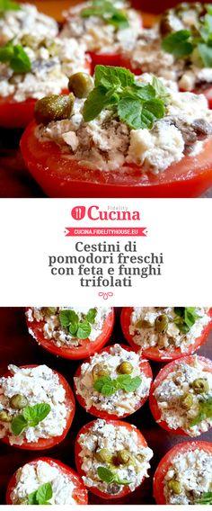 Cestini di #pomodori freschi con #feta e #funghi trifolati della nostra utente Monica. Unisciti alla nostra Community ed invia le tue ricette!