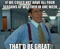 I don't care what anybody else says...this was made for FLORIDA! Where basically all four seasons happen within a day.