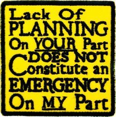 Lack of Planning Not An Emergency Patch, Funny Patches