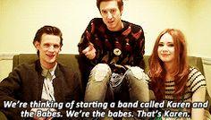 "Matt Smith, Arthur Darvill, Karen Gillan | ""We're thinking of starting a band called Karen and the Babes. We're the babes. That's Karen."" GIF"