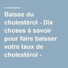 Baisse du cholestérol - Dix choses à savoir pour faire baisser votre taux de cholestérol - Doctissimo