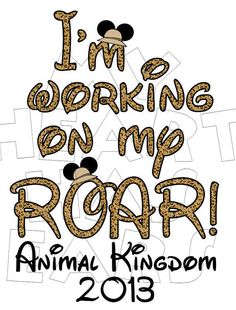 Printable DIY Working on my roar Animal Kingdom Disney Vacation Iron on transfer clip art INSTANT DOWNLOAD