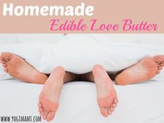 Homemade Edible Love Butter Recipe. So easy and toxin free! Makes a perfect sexy homemade gift idea! #Valentinesday
