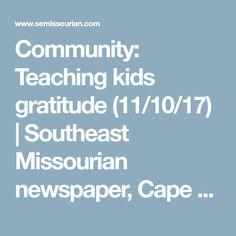 Community: Teaching kids gratitude (11/10/17)   Southeast Missourian newspaper, Cape Girardeau, MO