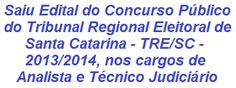 O Tribunal Regional Eleitoral de Santa Catarina - TRE/SC, torna de conhecimento, a realização de Concurso, visando o provimento de cargos efetivos e formação Cadastro de Reserva em vagas p/ Analista Judiciário (Ensino Superior) e Técnico Judiciário (Ensino Médio). O salário para Técnico é de R$ 4.575,16, e de Analista o valor é de R$ 7.506,55. As inscrições se iniciam no dia 11/11/2013.  Leia mais…