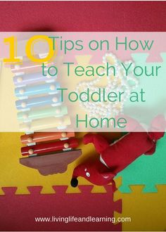 #3 and #10 are my favorites to teaching your toddler at home