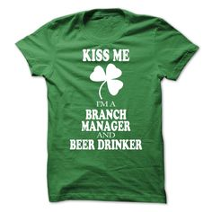Kiss Me I Am A Branch Manager And Beer Drinker T Shirt, Hoodie Branch Manager
