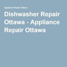 Dishwasher Repair Ottawa - Appliance Repair Ottawa
