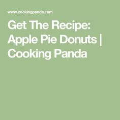 Get The Recipe: Apple Pie Donuts | Cooking Panda