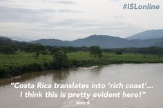 Beautiful countryside, beautiful people, beautiful experiences. This is Costa Rica. #ISLonline
