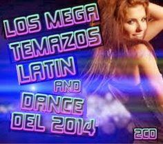 descargar Los mega temazos latin and dance del 2014   descargar pack de musica remix
