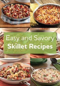 You'll love all the options we are sharing for savory Skillet Dinners. They are so easy and so is the clean up. Tell us your favorite!