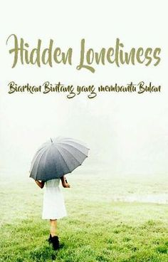 "Anda harus baca "" Hidden Loneliness  pada #Wattpad. #teenfiction"