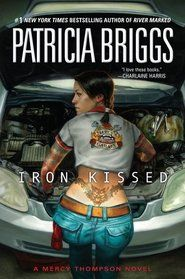Iron Kissed ~ Patricia Briggs