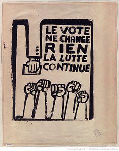 [Mai 1968]. Le Vote ne change rien la lutte continue, Atelier populaire : [affiche] / [non identifié]