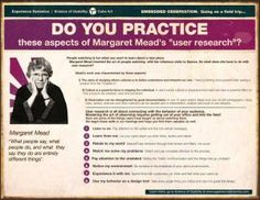 "Do you Practice these aspects of Margaret Mead's ""User Research"" poster by Experience Dynamics.  Get yours here: https://www.experiencedynamics.com/store/poster/do-you-practice-these-aspects-margaret-meads-user-research"