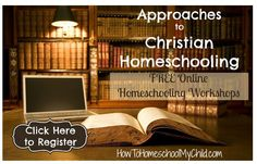 7 Free Online Homeschool Workshops: Approaches To Christian Homeschooling {these free homeschool workshops are every Thursday for the next 7 weeks - sign up today!}
