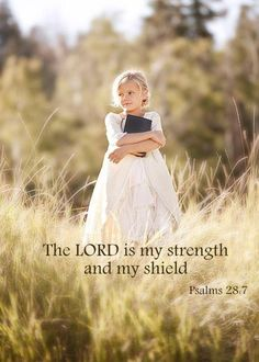 ❥ the Lord is my strength and my shield