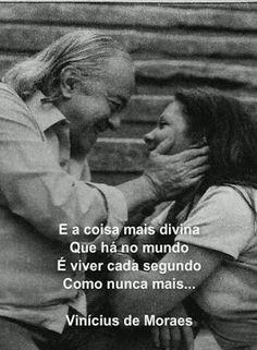 Vinicius de Moraes...  Afinal, o tempo não para, para você curtir.