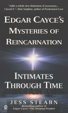 Intimates Through Time: Edgar Cayce's Mysteries of Reincarnation