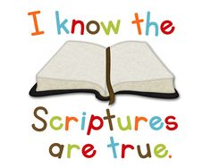 "Free primary prints for the 2016 Primary Theme, ""I Know the Scriptures Are True."""