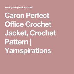 Caron Perfect Office Crochet Jacket, Crochet Pattern  | Yarnspirations