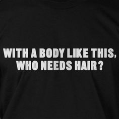 Gifts for Dad Fathers Day Bald Christmas Gift With A Body Like This Who Needs Hair Tee Shirt T Shirt Family Mens. $14.99, via Etsy.