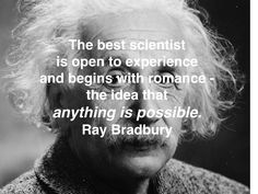 The best scientist is open to experience and begins with romance. Einstein, Romance, Words, Inspiration, Biblical Inspiration, Romantic Things, Romances, Romantic, Inhalation