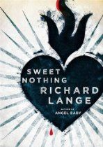 Sweet Nothing: Stories By Richard Lange - Every life is uncertain. Every choice is a danger.   Set on the dark side of Los Angeles, this is a masterful collection of edge-of-your-seat tales: a prison guard must protect an inmate being tried for heinous crimes. A father and son set out to rescue a young couple trapped during a wildfire after they cross the border. An ex-con trying to make good as a security guard stumbles onto a burglary plot.
