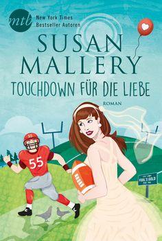Susan Mallery - Touchdown für die Liebe | Wenn es eine Wahl zur Frau mit dem größten Herzen gäbe, würde Larissa Owen mit weitem Abstand gewinnen. Ihre heilenden Massagen haben ihren Chefs, den ehemaligen Footballstars, schon so manchen Tag gerettet. [...]